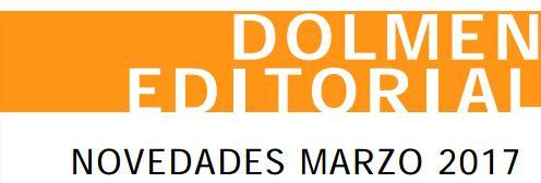 Novedades Dolmen Editorial Marzo 2017