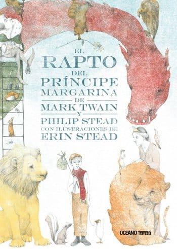 El rapto del principe Margarina; Mark Twain; Philip C. Stead; Erin E. Stead