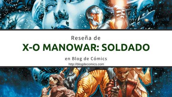 Reseña de X-O Manowar Soldado