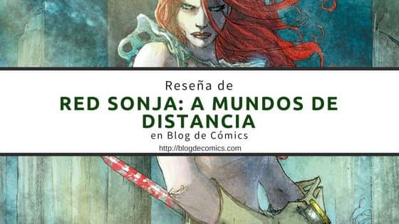 Reseña de Red Sonja a mundos de distancia